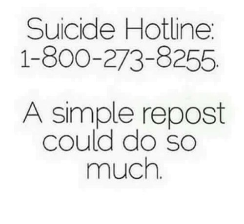 suicide-hotline-1-800-273-8255-a-simple-repost-could-do-sc-much-29959231